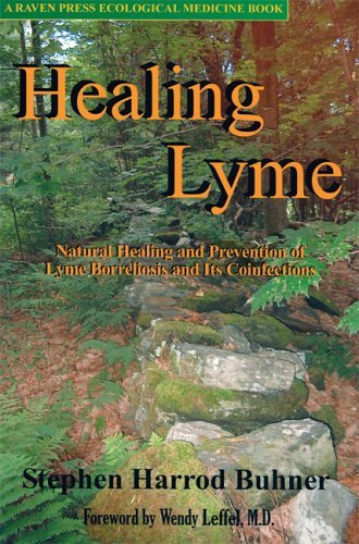 Healing Lyme: Natural Healing and Prevention of Lyme Borreliosis ...