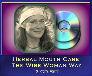 Herbal Mouth Care The Wise Woman Way - 2 CD set