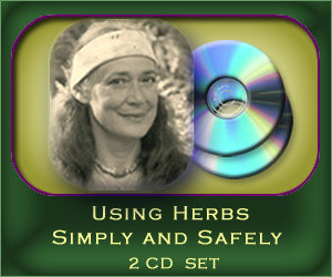 Using Herbs Simply and Safely - 2 CD set