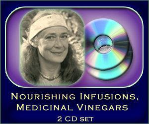 Nourishing Infusions, Medicinal Vinegars - 2 CD set