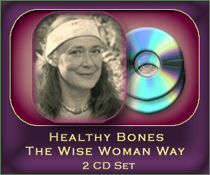 Healthy Bones The Wise Woman Way - 2 CD set