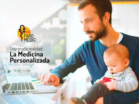 Una cruda realidad: La medicina personalizada