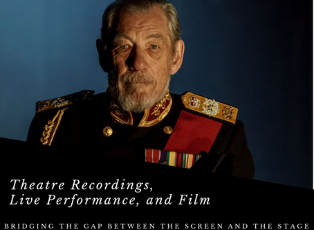 Theatre Recordings, Live Performance, and Film: Bridging the Gap Between the Screen and the Stage