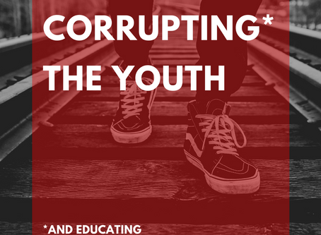Corrupting (and Educating) the Youth