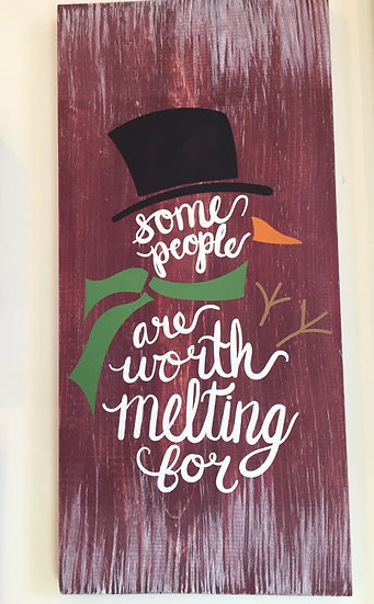 Some people are worth melting for - Snowman Sign
