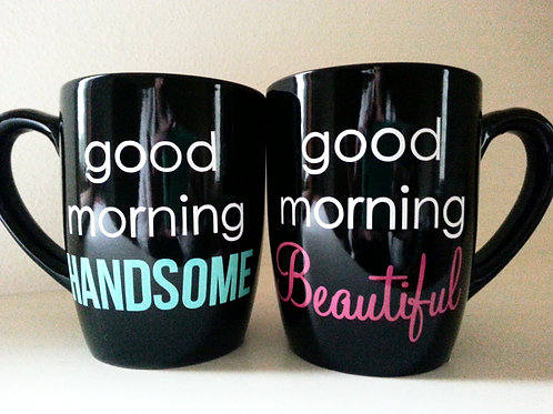 Good Morning Handsome, Good Morning Beautiful Mugs