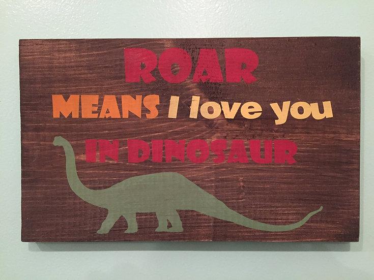 Roar Means I Love You In Dinosaur - Kids Sign