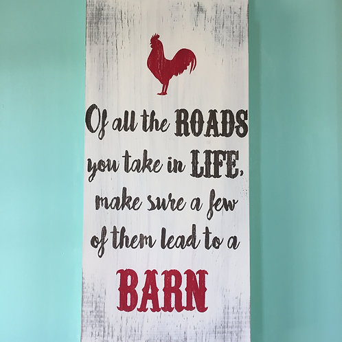 Farmhouse Sign - Of all the roads you take