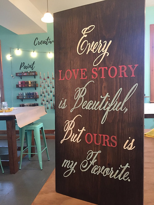 Every Love Story is Beautiful but ours is my favorite Rustic wood sign