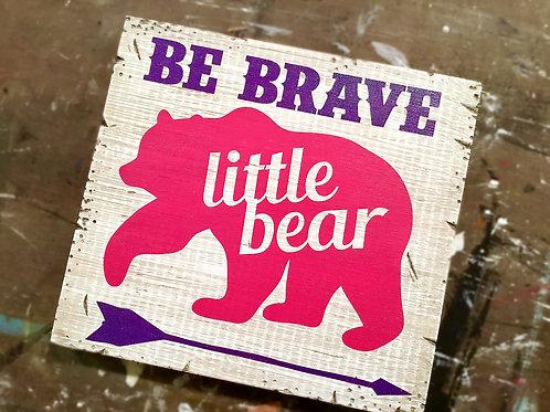 Be brave little bear girls sign