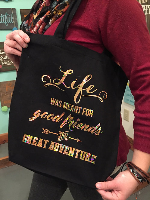 Tote Bag - Life was meant for good friends and great adventure