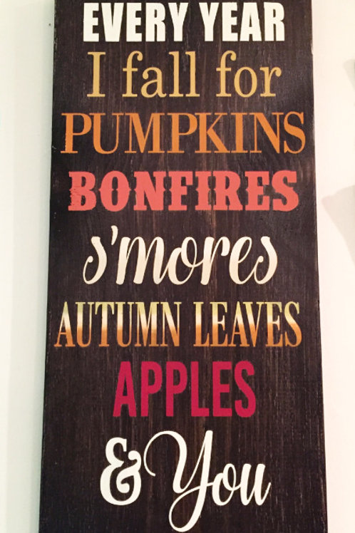 Every Year I Fall - Rustic Wood Sign - Fall Decoration