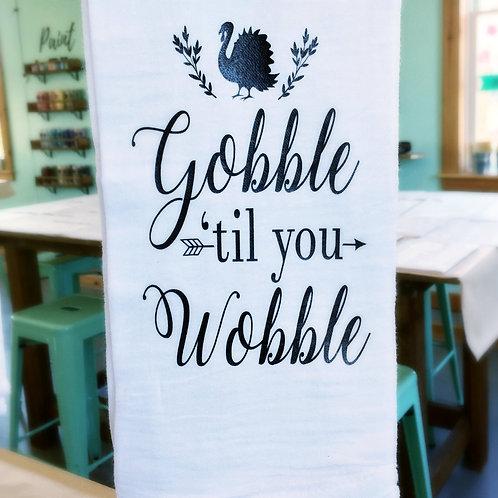 Tea Towel - Gobble til you Wobble
