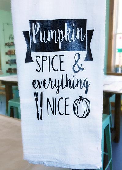 Fall Tea Towel - Pumpkin Spice and Everything Nice