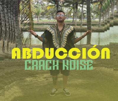 Crack Noise se estrena en el 'Latin Trap' con ABDUCCIÓN.