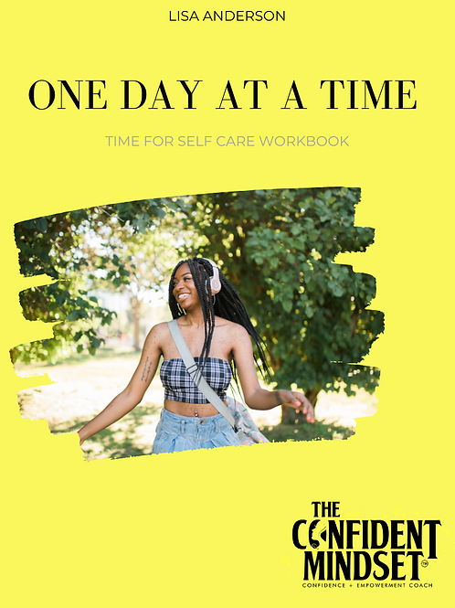 ONE DAY AT A TIME: HOW TO GAIN YOUR CONFIDENCE, NO MATTER YOUR SITUATION