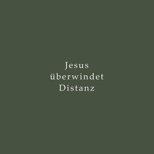 Jesus überwindet Distanz - Poetry Text