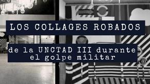 La historia detrás de los collages robados durante el golpe militar en UNCTAD III
