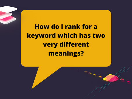 How do I rank for a keyword which has two very different meanings?