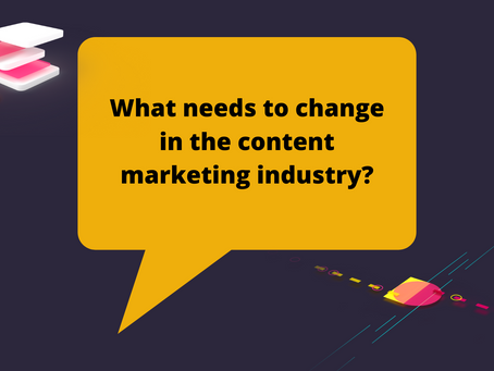 What needs to change in the content marketing industry?