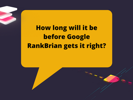 How long will it be before Google RankBrain gets it right?