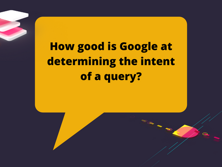 How good is Google at determining the intent of a query?