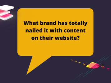 What brand has totally nailed it with content on their website?