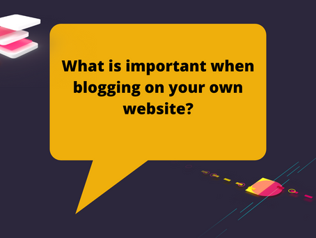 What is important when blogging on your own website?