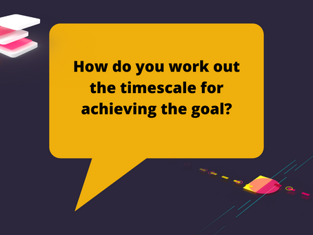 How do you work out the timescale for achieving the SEO goal?