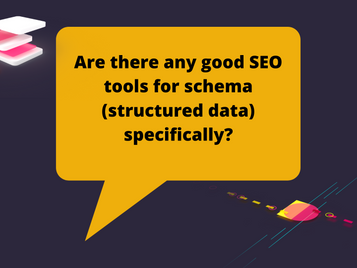 Are there any good SEO tools for schema (structured data) specifically?