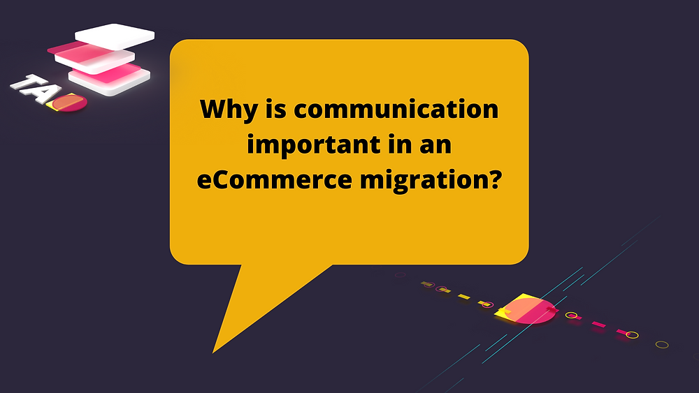 ecommerce migration communication