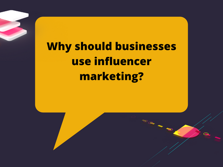 Why should businesses use influencer marketing?