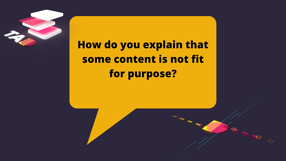 content is not fit for purpose
