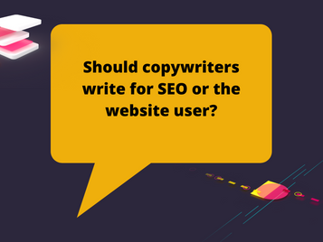 Should copywriters write for SEO or the website user?