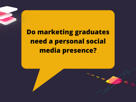 Do marketing graduates need a personal social media presence?