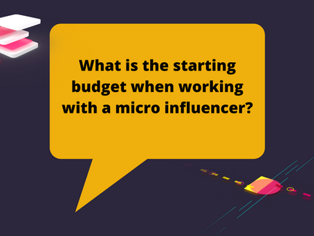 What is the starting budget when working with a micro influencer?