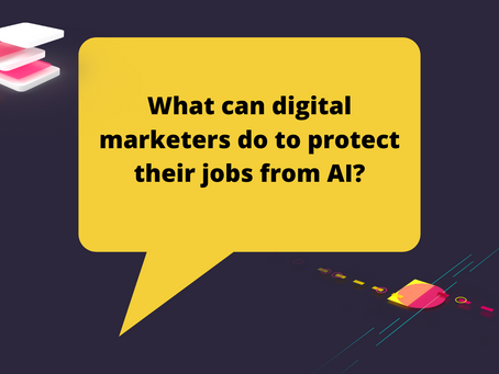What can digital marketers do to protect their jobs against AI?