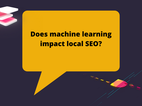 Does machine learning impact local SEO?