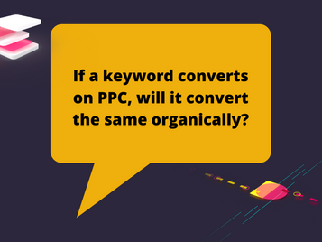 If a keyword converts on PPC, will it convert the same organically?