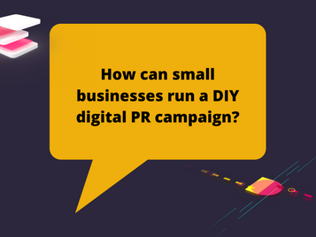 How can small businesses run a DIY digital PR campaign?