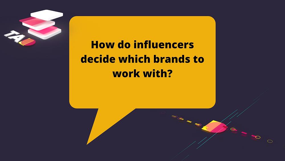 influencers choosing brands