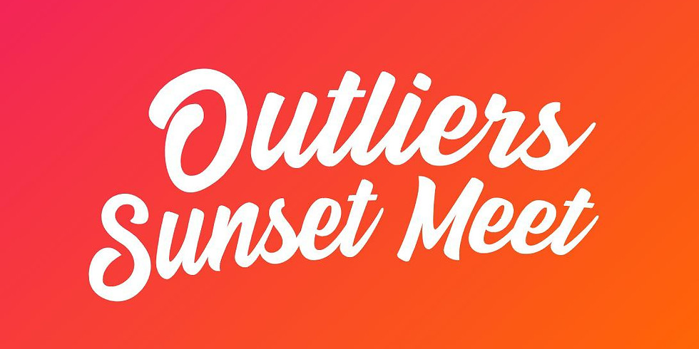 Outliers Sunset Meet