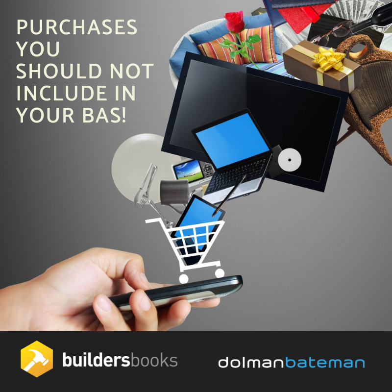 Purchases you should not include in your bas