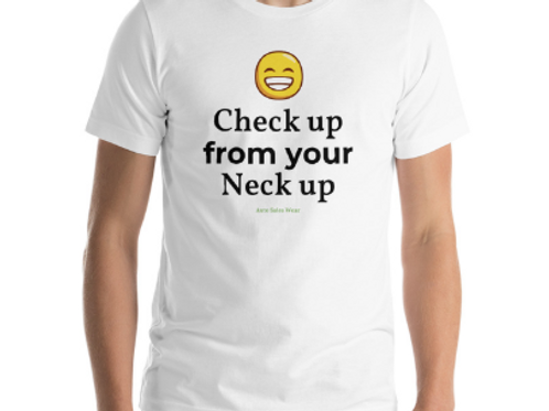 Check Up From Your Neck Up Car Sales Shirt Auto Sales Wear Tshirt