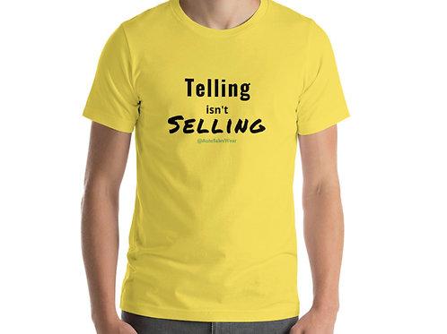 Telling isn't Selling Car Sales Auto Sales Wear Tshirt