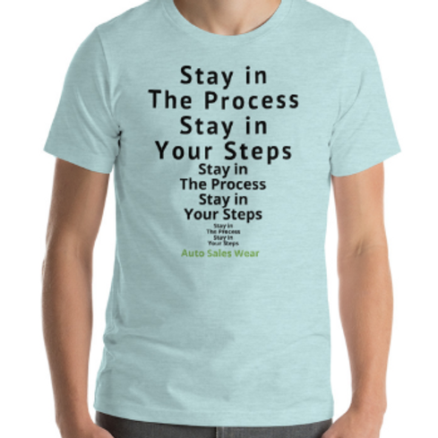 Stay in The Process Stay in Your Steps Car Sales Shirt Auto Sales Wear Tshirt