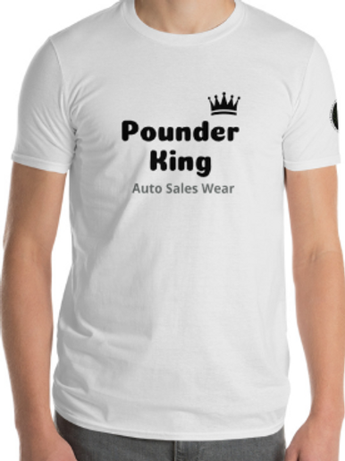 Pounder King Car Sales Auto Sales Wear Tshirt