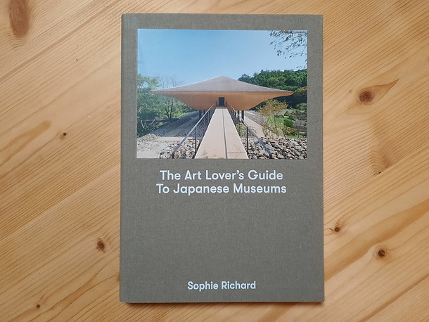 The Art Lover's Guide to Japanese Museums, Sophie Richard