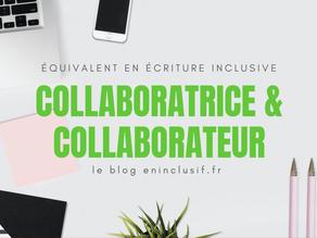 Collaboratrice et collaborateur en écriture inclusive