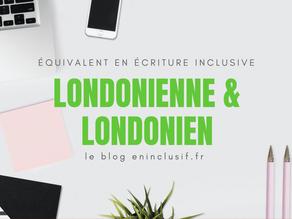 Londonienne et londonien en écriture inclusive